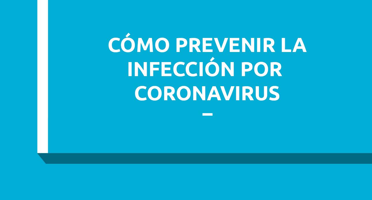 COMO PREVENIR LA INFECCIÓN POR CORONAVIRUS (COVID19)