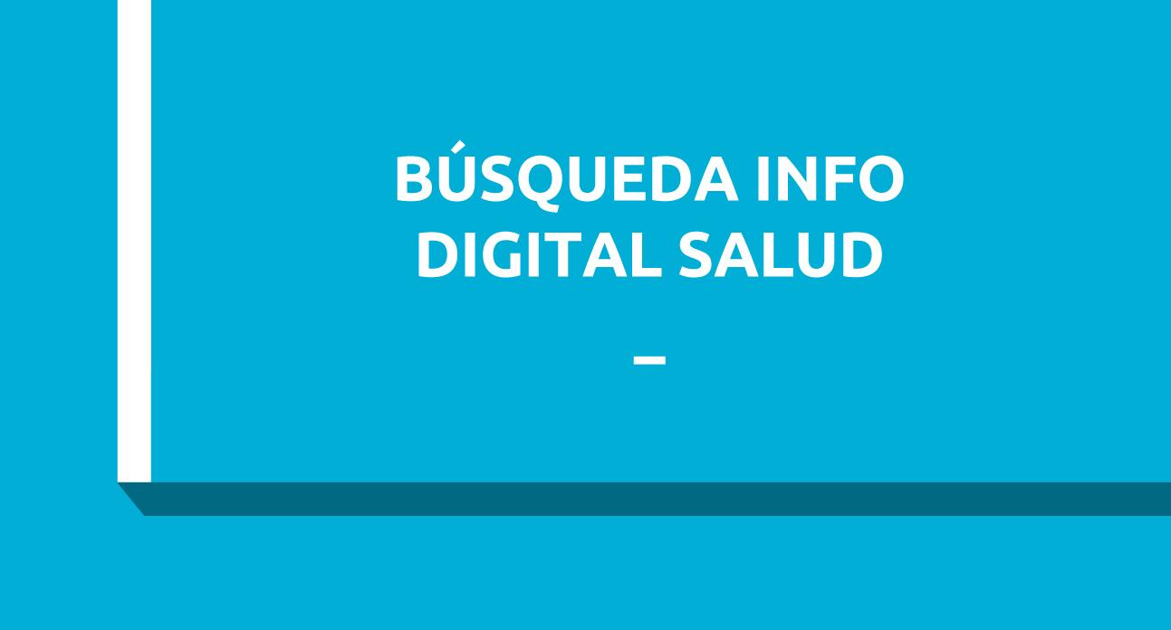 BÚSQUEDA DE INFORMACIÓN DIGITAL EN SALUD