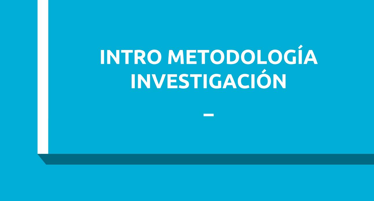 INTRODUCCIÓN A LA METODOLOGÍA DE LA INVESTIGACIÓN (SG)