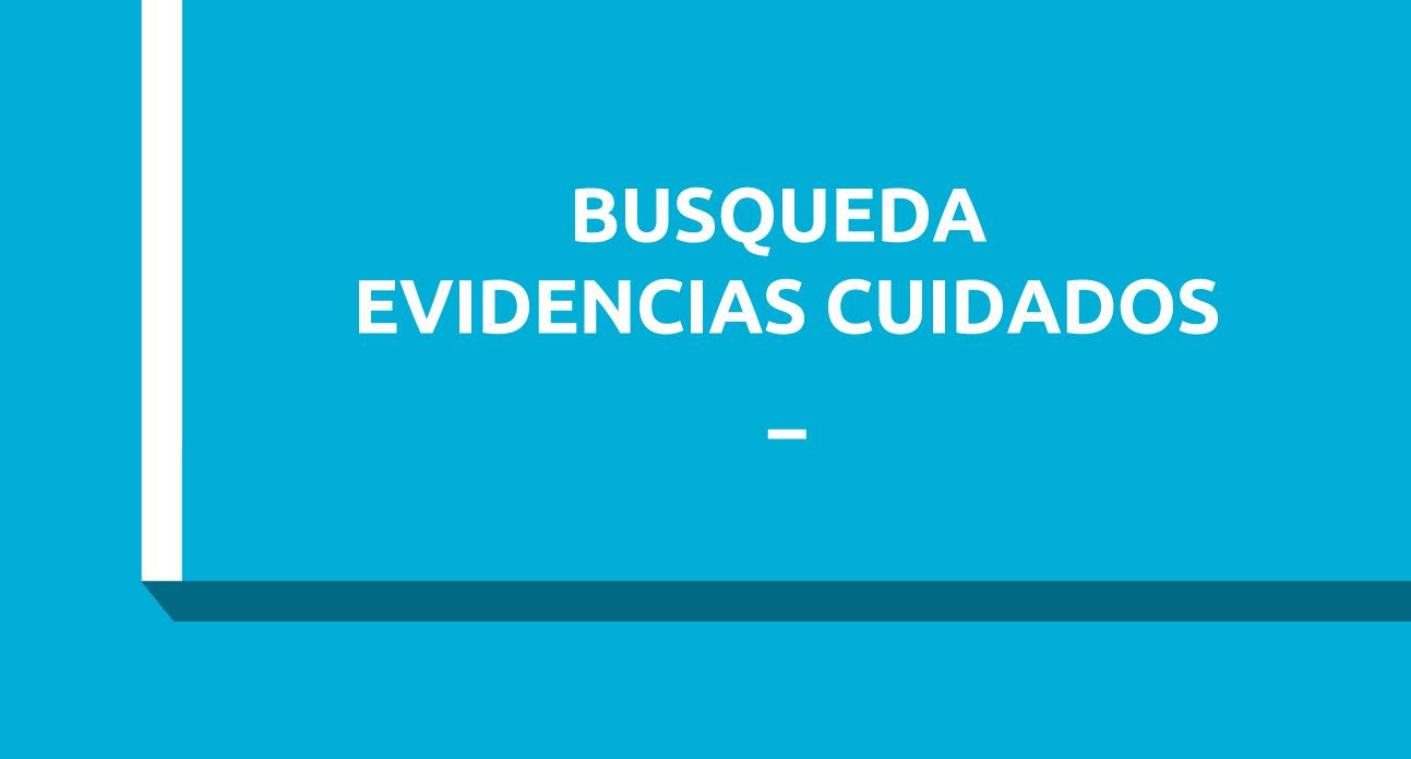 BÚSQUEDA EFICAZ DE EVIDENCIAS EN CUIDADOS (SG)