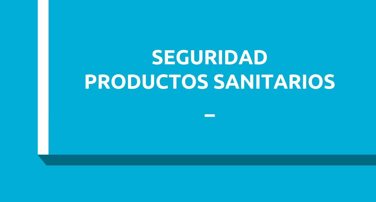 SEGURIDAD EN EL MANEJO Y ELIMINACIÓN DE PRODUCTOS SANITARIOS (SG)
