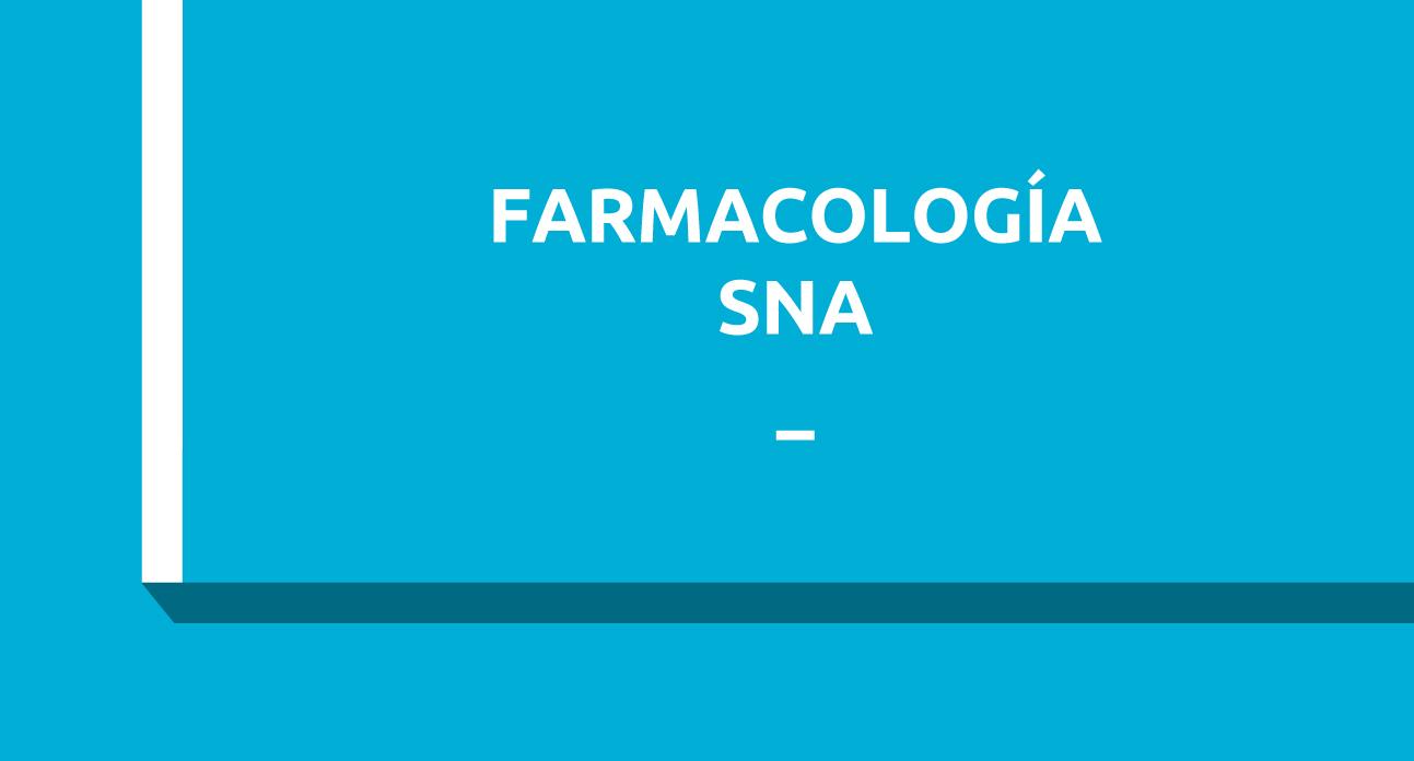 FARMACOLOGÍA DEL SISTEMA NERVIOSO AUTONOMO (SG)
