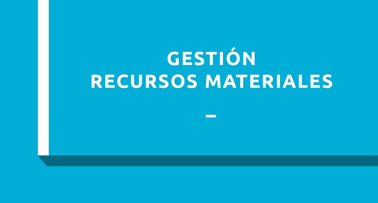 GESTIÓN DE RECURSOS MATERIALES