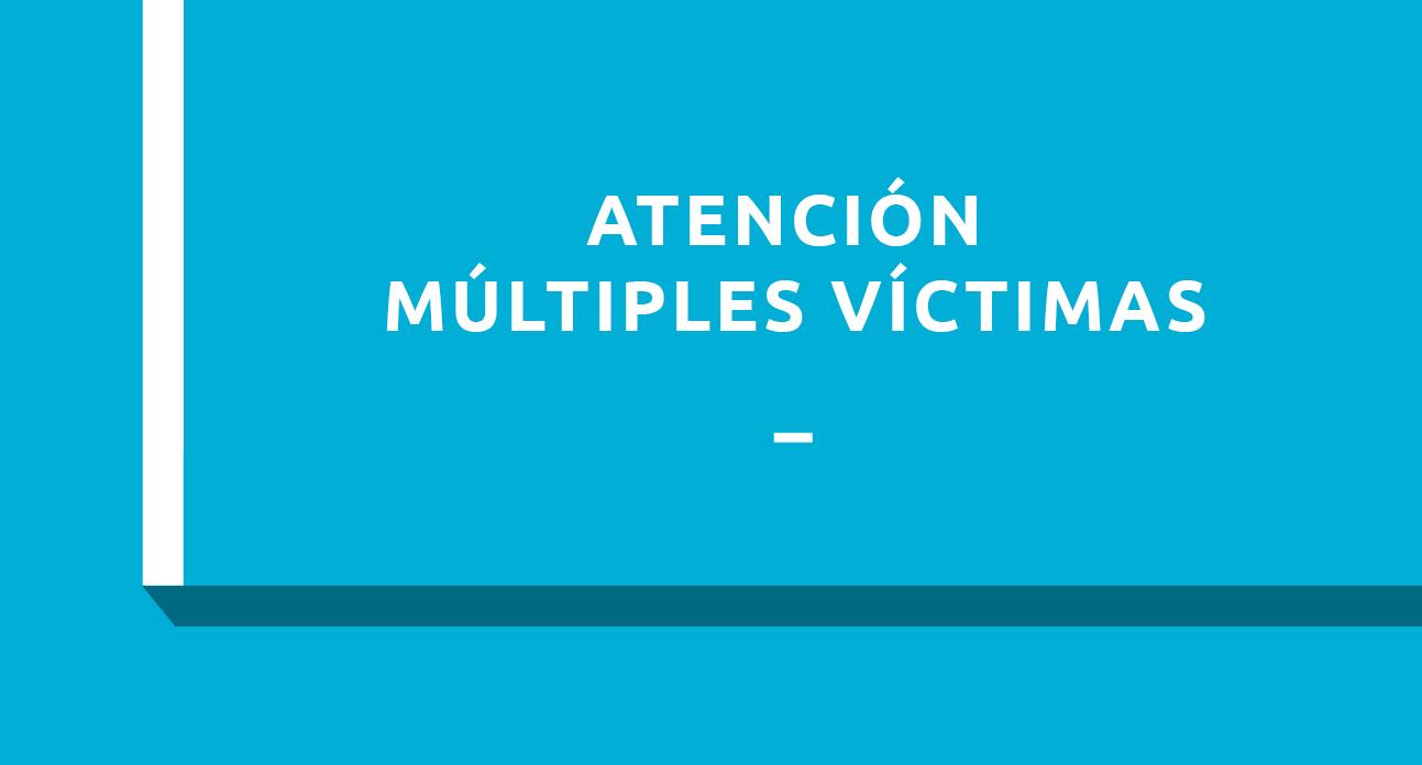 ATENCIÓN A MÚLTIPLES VÍCTIMAS Y CATÁSTROFES