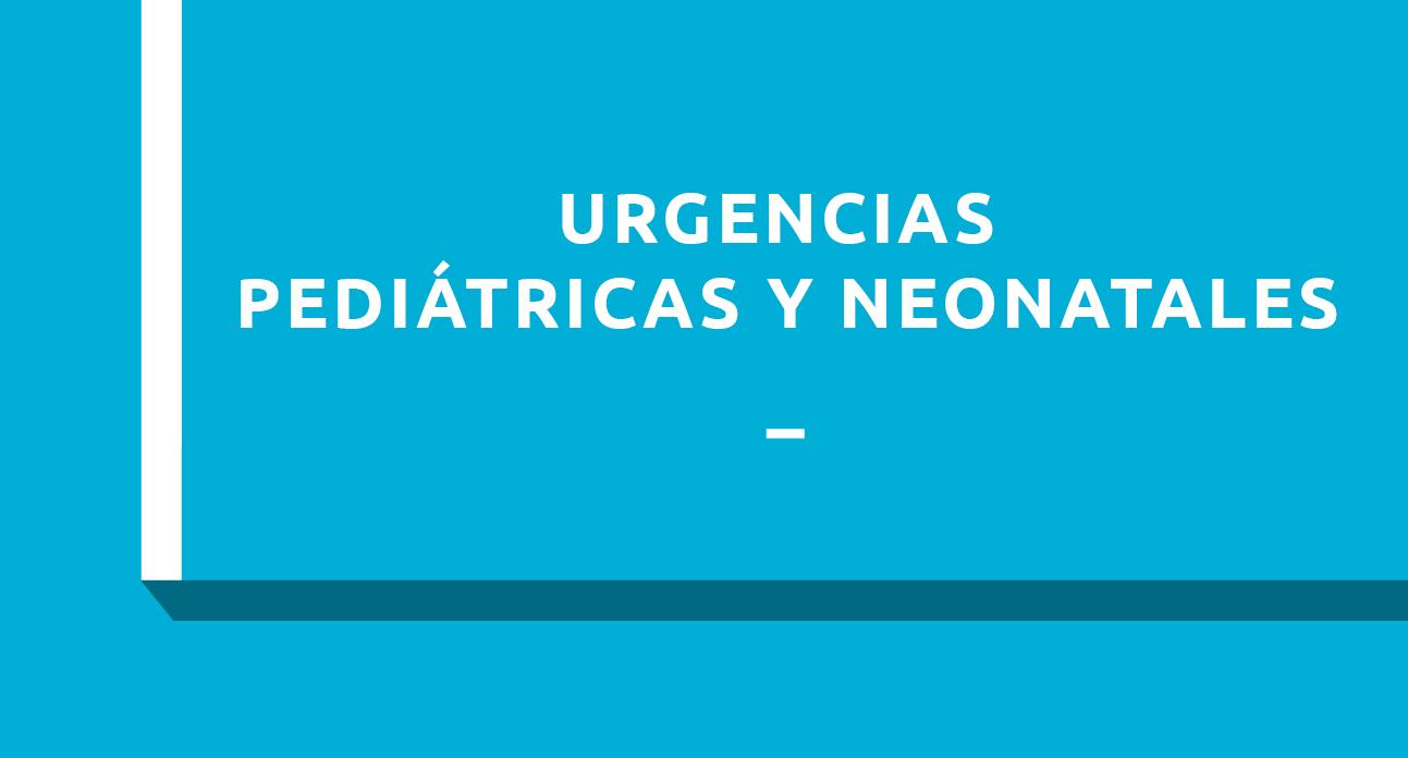 URGENCIAS PEDIATRICAS Y NEONATALES