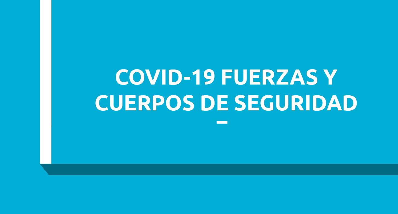 COVID-19 FUERZAS Y CUERPOS DE SEGURIDAD