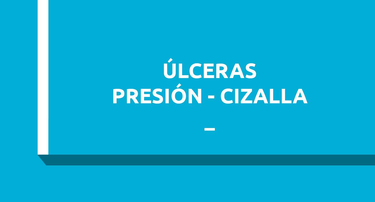 ÚLCERAS POR PRESION-CIZALLA