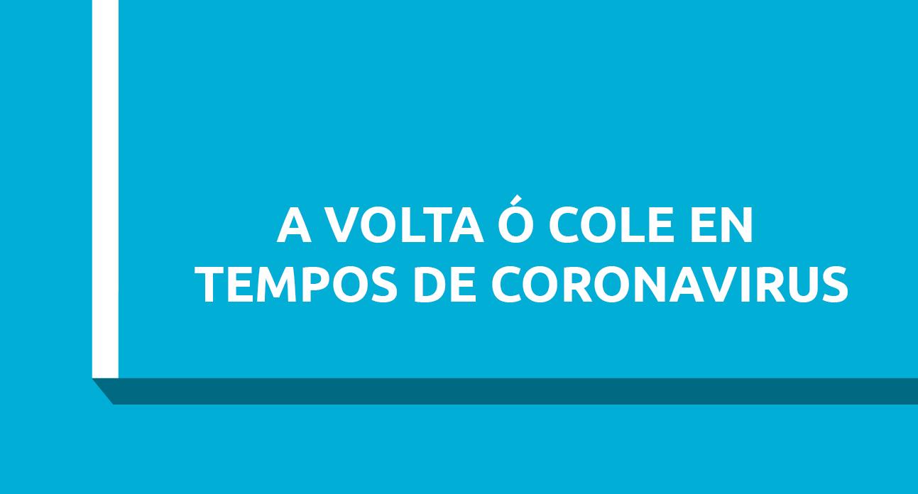 A VOLTA Ó COLE EN TEMPOS DE CORONAVIRUS