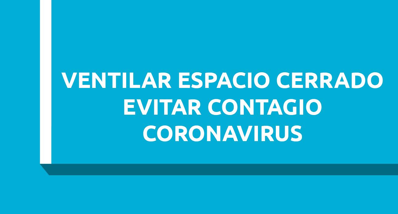 COMO VENTILAR UN ESPACIO CERRADO PARA EVITAR EL CONTAGIO POR CORONAVIRUS