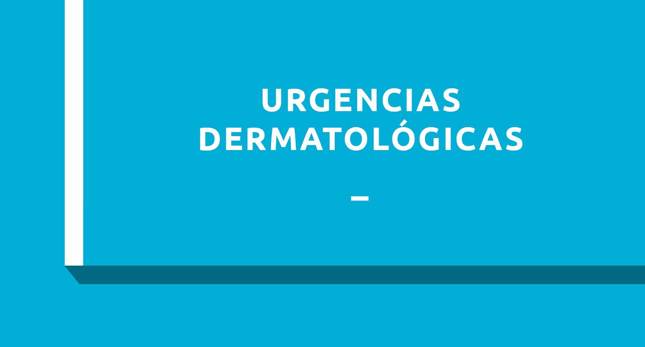 URGENCIAS DERMATOLOGICAS - ESTUDIANTES