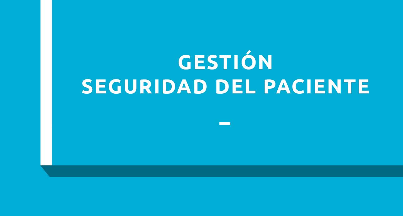 GESTIÓN DE LA SEGURIDAD DEL PACIENTE - ESTUDIANTES