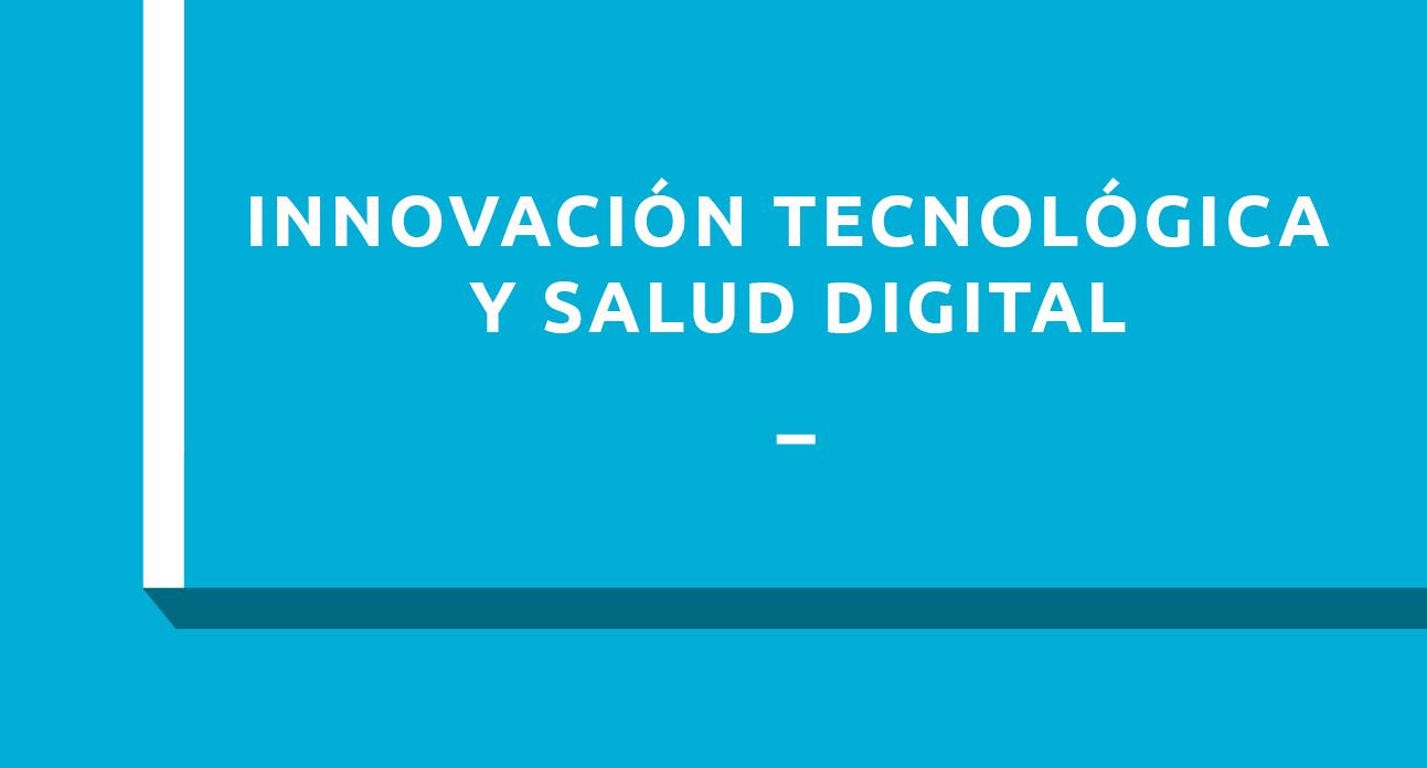 INNOVACIÓN TECNOLÓGICA Y SALUD DIGITAL - ESTUDIANTES