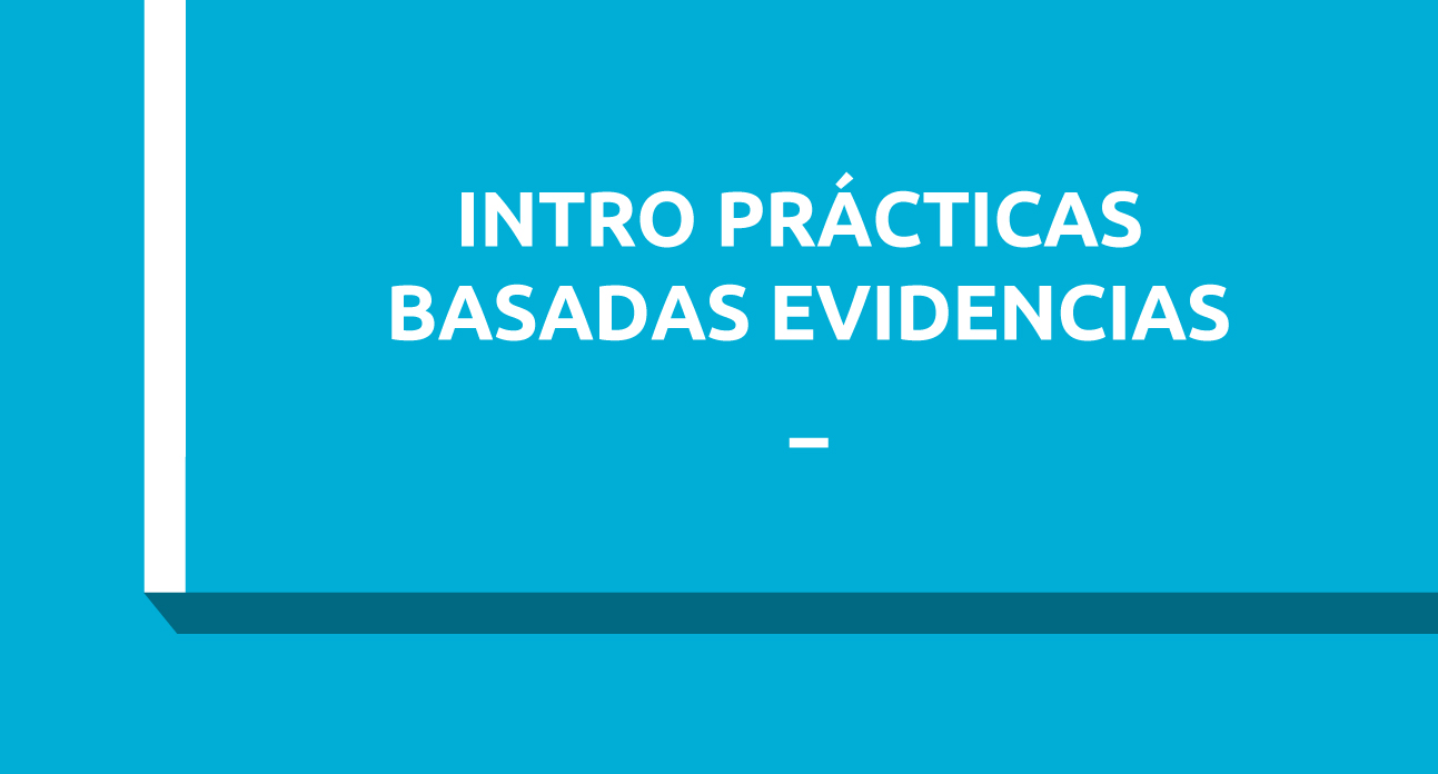 INTRODUCCIÓN A LAS PRÁCTICAS BASADAS EN EVIDENCIAS - ESTUDIANTES