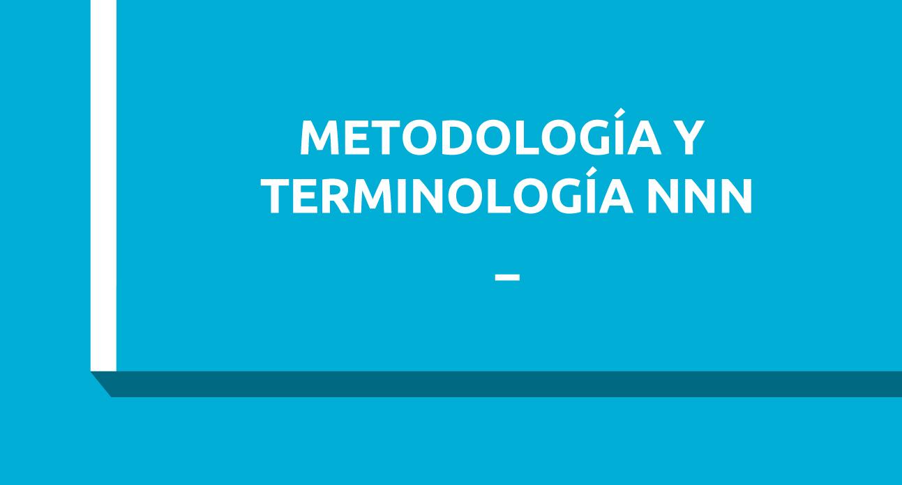 1º CURSO NNN: Metodología y Terminología Enfermera Básica NANDA-NOC-NIC - ESTUDIANTES