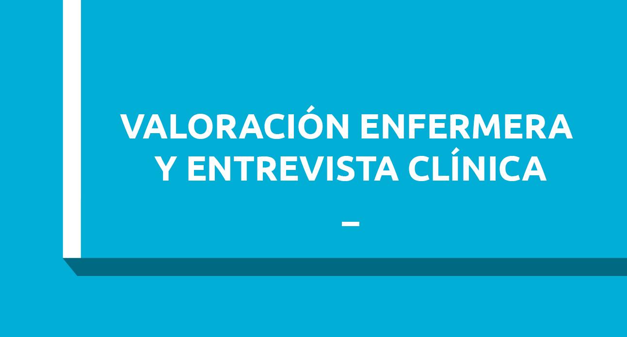 VALORACIÓN ENFERMERA Y ENTREVISTA CLÍNICA - ESTUDIANTES