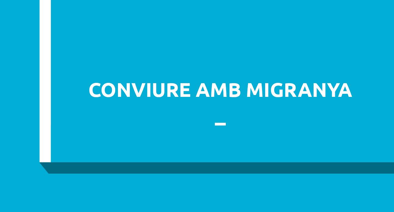 COM CONVIURE AMB MIGRANYA